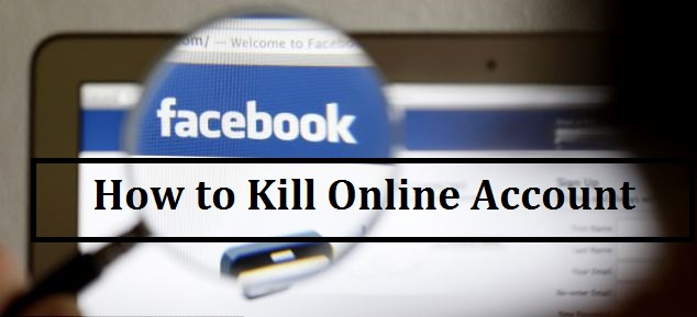 How to Kill Online Account on a Website?