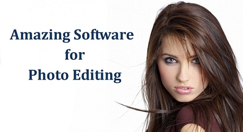 Amazing Software for Photo Editing