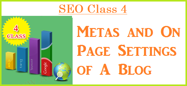 SEO Class 4 – Metas and OnPage Setting of Blogs