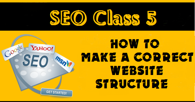 SEO Class 5 – How to Make a Correct Website Structure
