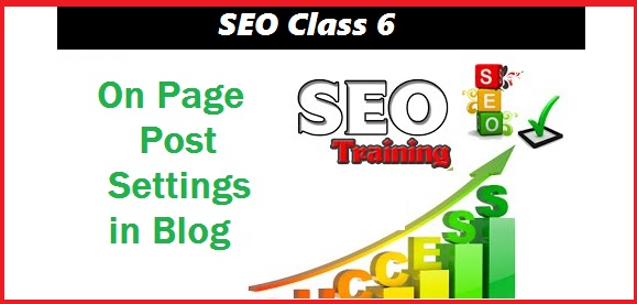 SEO Class 6 – On Page Post Settings in Blog