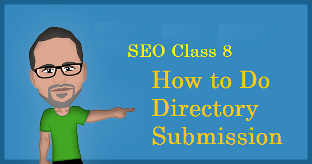SEO Class 8 – How to Do Directory Submission