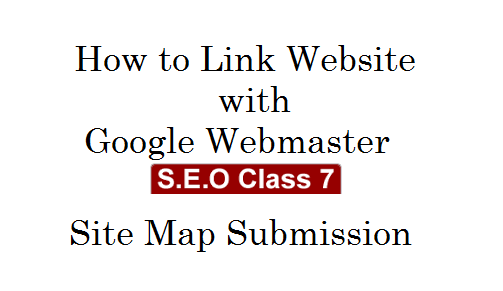 SEO Class 7- Link Website with Google Webmaster – Sitemap Submission
