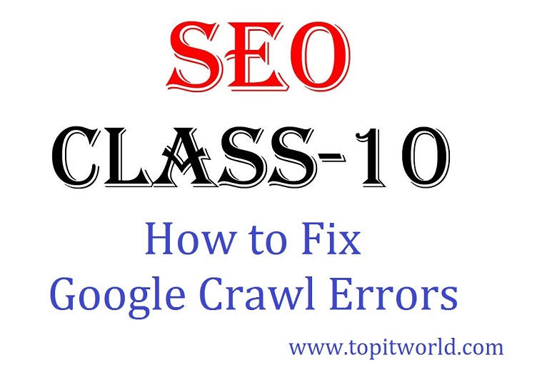 SEO Class 10 – How to Fix Google Crawl Errors