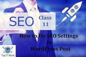 SEO Class 11 – How to Do SEO Settings in WordPress Post