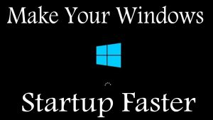 How to Make Windows Startup Faster