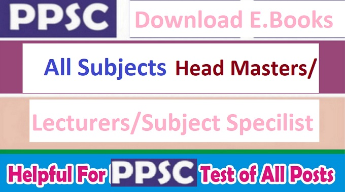 PDF Books and Material for PPSC Tests of Head Master Lecturers and Subject Specialist