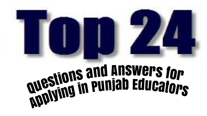 Top 24 Questions and Answers for Applying in Punjab Educators