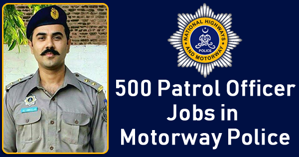 500 Patrol Officer Jobs in Motorway Police 2018