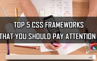 TOP 5 CSS FRAMEWORKS THAT YOU SHOULD PAY ATTENTION