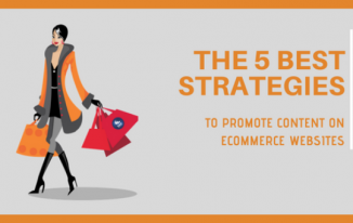 The 5 Best Strategies to Promote Content on Ecommerce Websites