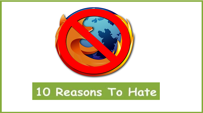 Top 10 Reasons to Hate Firefox