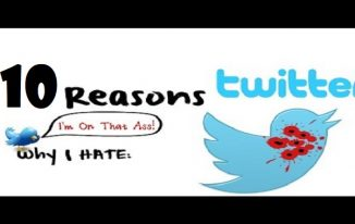 Top 10 Reasons Why I Hate Twitter