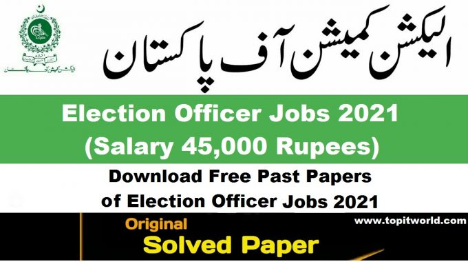 Download Free Past Papers of Election Officer 2021