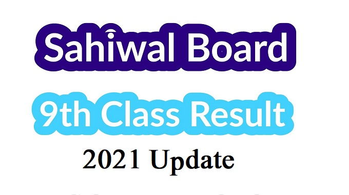 Sahiwal Board 9th Class Result 2021 Update